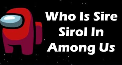 Who Is Sire Sirol In Among Us 2021