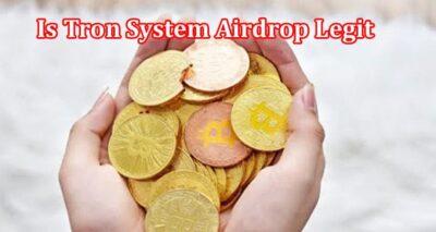 Is Tron System Airdrop Legit