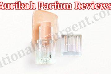 Aurikah Parfum Reviews [May] Legit or a Scam Site