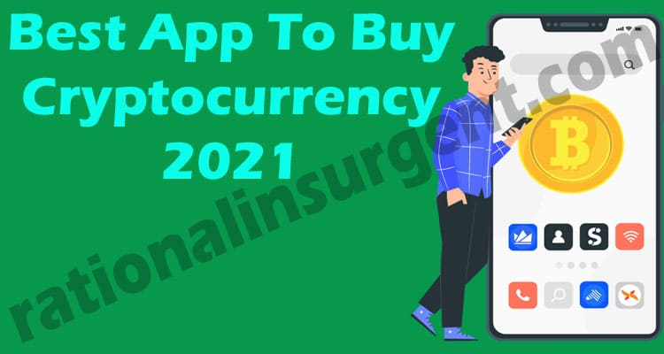 Best App To Buy Cryptocurrency 2021 Rational
