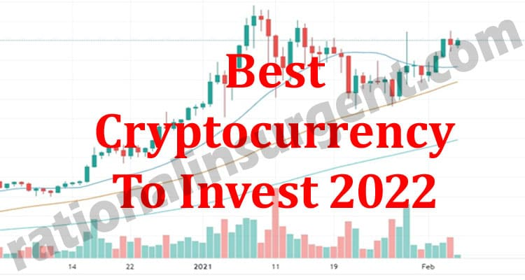 Best Cryptocurrency To Invest 2022 (May) Check Details!