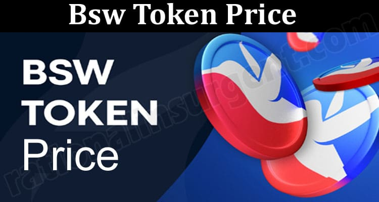 Bsw Token Price {May} The King of Crypto Currency!