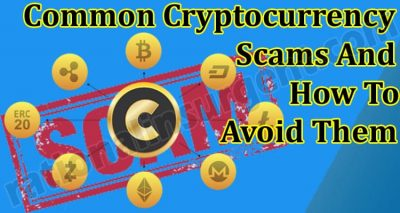 Common Cryptocurrency Scams And How To Avoid Them - Know