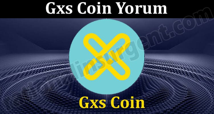 Gxs Coin Yorum (May 2021) Price, Chart & Prediction!