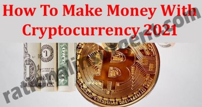How To Make Money With Cryptocurrency 2021 (May) Chart!