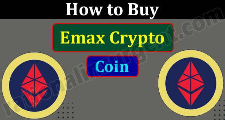 How to Buy Emax Crypto Coin {May} Way To Access Emax!