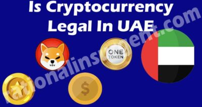 Is Cryptocurrency Legal In UAE (May) Know The Scenario!