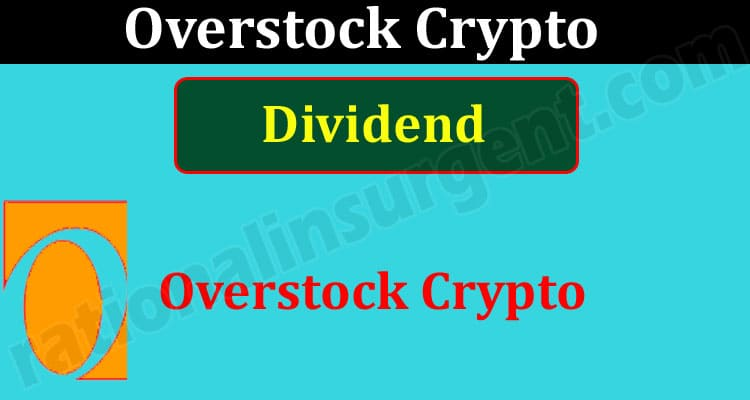 Overstock Crypto Dividend (May 2021) How To Buy Guide