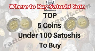 Where to Buy Satoshi Coin (May) Checkout Details Now! 221.