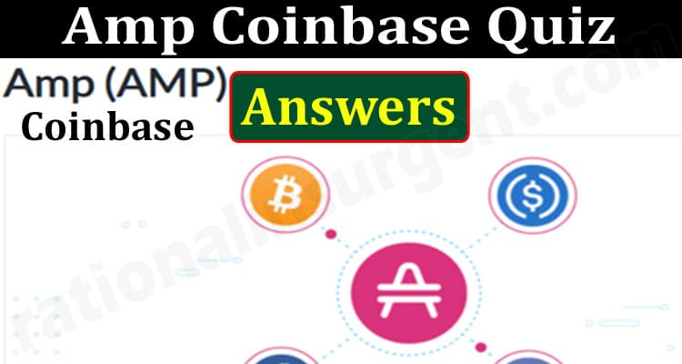 Amp Coinbase Quiz Answers (June) All You Need To Know!