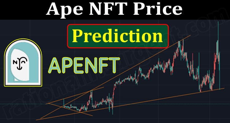 Ape NFT Price Prediction (June 2021) How To Buy Chart