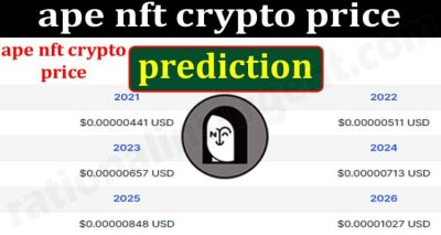 Ape Nft Crypto Price Prediction {June} Price, Prediction