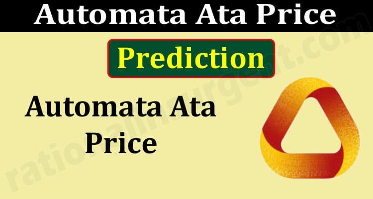 Automata Ata Price Prediction (June) Chart, How To Buy