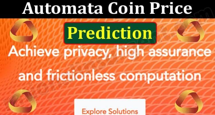 Automata Coin Price Prediction {Jun} Read In Detail