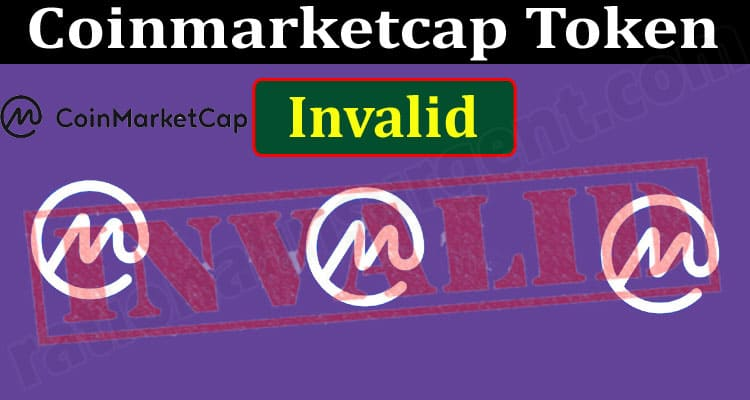 Coinmarketcap Token Invalid (June) All You Need To Know!