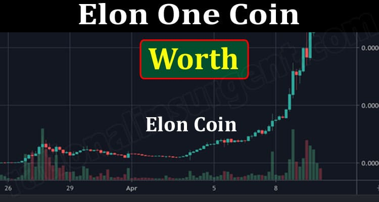 Elon One Coin Worth {June} Get The Facts About Coin!