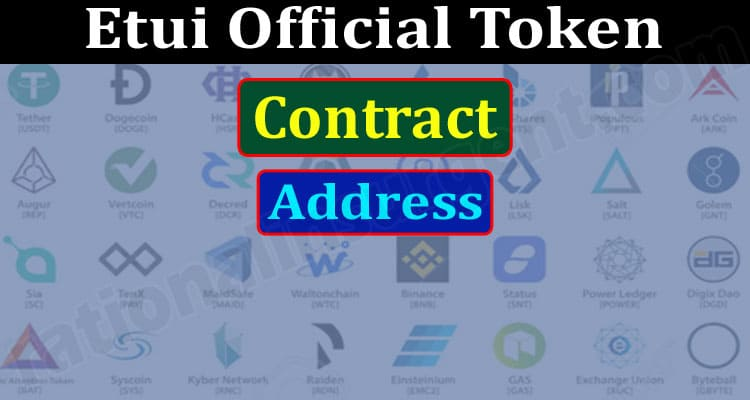 Etui Official Token Contract Address (June) How To Buy!