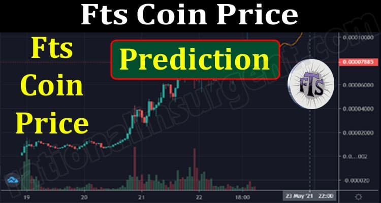 Fts Coin Price Prediction {Jun} Check The Details! 2021.