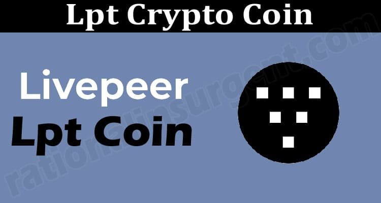 Lpt Crypto Coin {Jun} Know About This Crypto Coin!