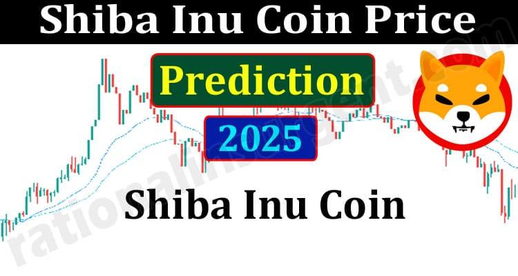 Shiba Inu Coin Price Prediction 2025 {Jun} Read Here!