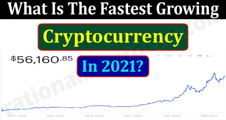 What Is The Fastest Growing Cryptocurrency In 2021 (June)