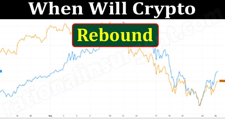 When Will Crypto Rebound (June 2021) A Helpful Guide!