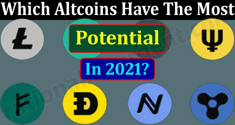 Which Altcoins Have The Most Potential In 2021 (June) see