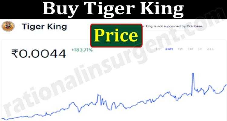 Buy Tiger King Price 2021.