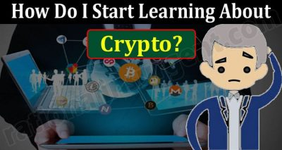 How Do I Start Learning About Crypto 2021