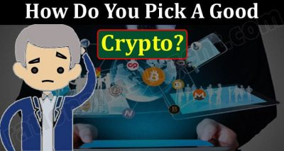 How Do You Pick A Good Crypto 2021