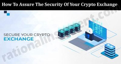 How To Assure The Security Of Your Crypto Exchange 2021