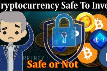 Is Cryptocurrency Safe To Invest 2021