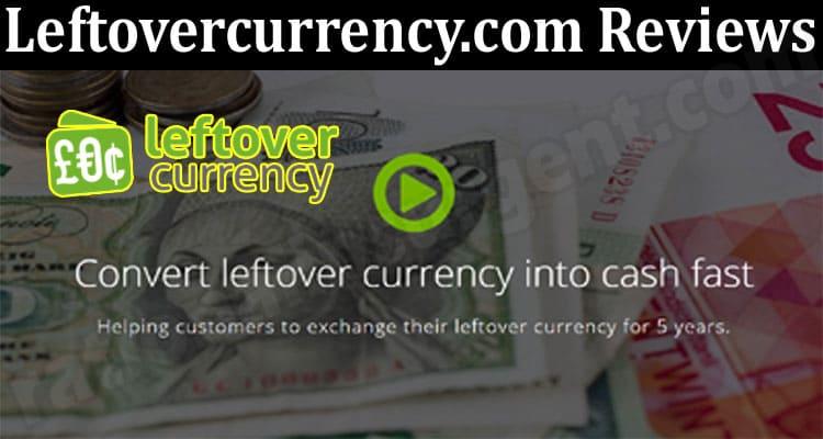 Leftovercurrency.com Reviews 2021.