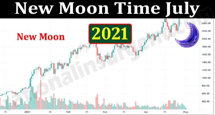 New Moon Time July 2021 (July) Read To Know In Detail!