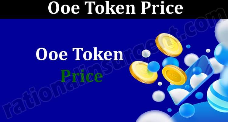 Ooe Token Price 2021.
