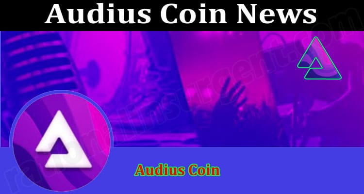 About General Information Audius Coin News