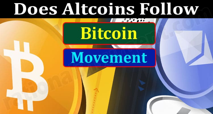 About General Information Does-Altcoins-Follow-Bitcoi