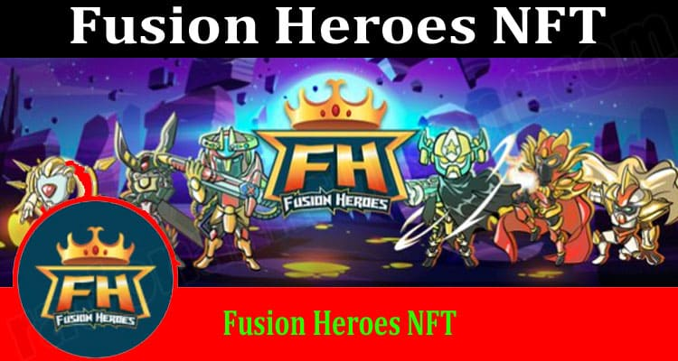 About General Information Fusion Heroes NFT