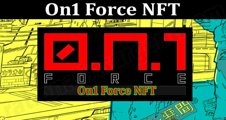 About General Information On1 Force NFT
