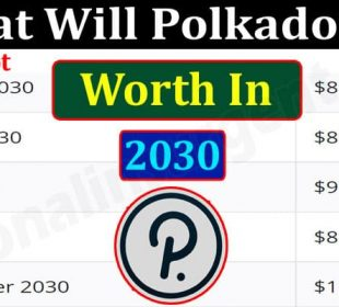 About General Information Polkadot Be Worth In 2030