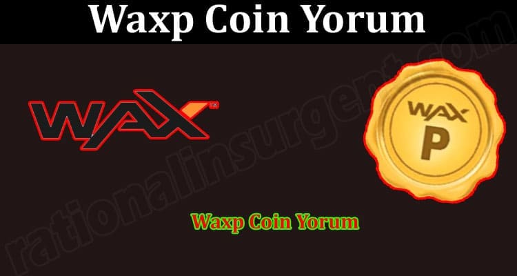 About General Information Waxp Coin Yorum