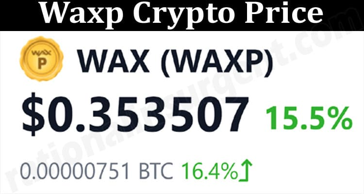 About General Information Waxp Crypto Price