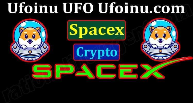 About General Infoprmation Ufoinu UFO Ufoinu.com Spacex Crypto