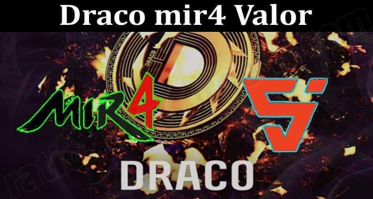 About General Information Draco mir4 Valor