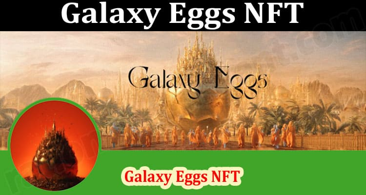 About General Information Galaxy Eggs NFT