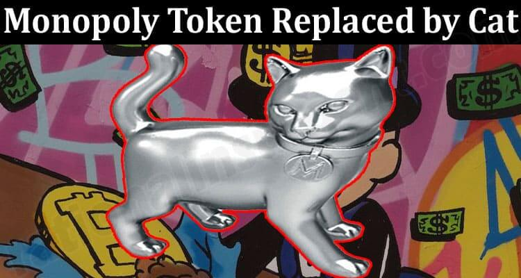 About General Information Monopoly Token Replaced by Cat