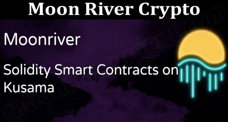 About General Information Moon River Crypto