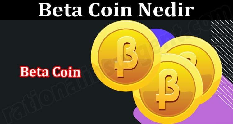 About General Information Beta Coin Nedir