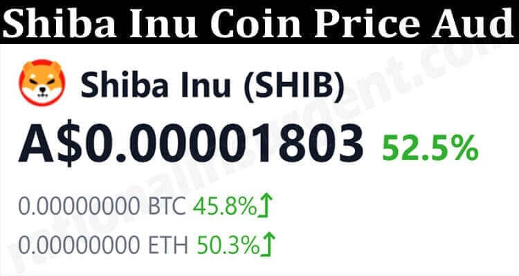 About General Information Shiba Inu Coin Price Aud