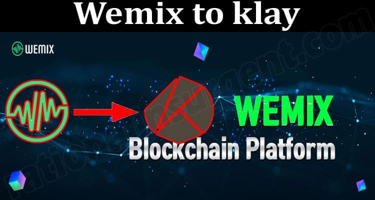About General Information Wemix To Klay